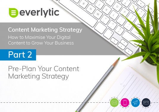 Part Two: Pre-Plan Your Content Marketing Strategy